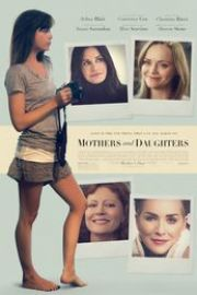 Mothers and Daughters (2016) Mame şi fiice