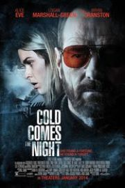 Cold Comes the Night (2013) Prin frigul nopții