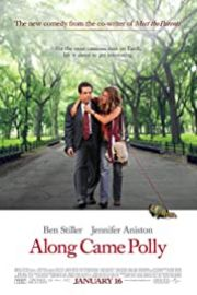 Along Came Polly (2004) Surpriză: vine Polly!